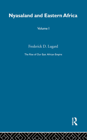 The Rise of Our East African Empire (1893) Early Efforts in Nyasaland and Uganda (Vol 1, of 2 Vols) book cover