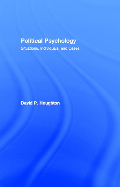 Political Psychology Situations, Individuals, and Cases book cover