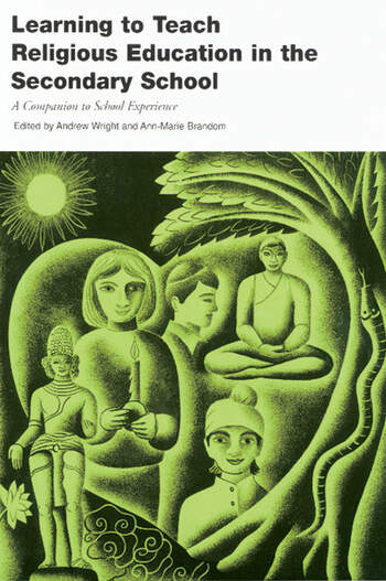 Learning to Teach RE in the Secondary School A Companion to School Experience book cover