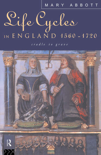 LIFE CYCLES IN ENG 1560-1720 book cover
