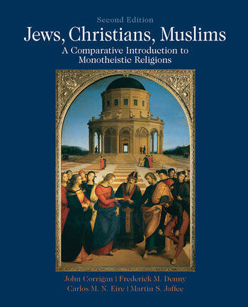 Jews, Christians, Muslims A Comparative Introduction to Monotheistic Religions book cover