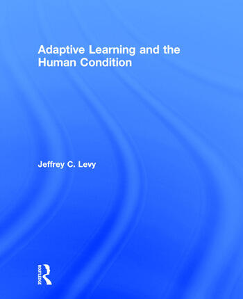 Adaptive Learning and the Human Condition book cover