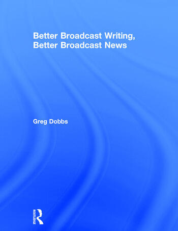 Better Broadcast Writing, Better Broadcast News book cover