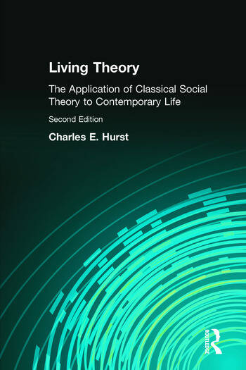 Living Theory The Application of Classical Social Theory to Contemporary Life book cover