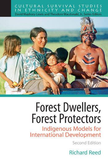 Forest Dwellers, Forest Protectors Indigenous Models for International Development book cover