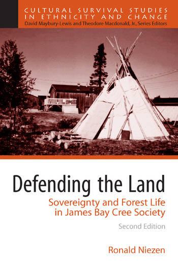 Defending the Land Sovereignty and Forest Life in James Bay Cree Society book cover