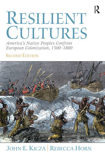 Resilient Cultures America's Native Peoples Confront European Colonialization 1500-1800 book cover