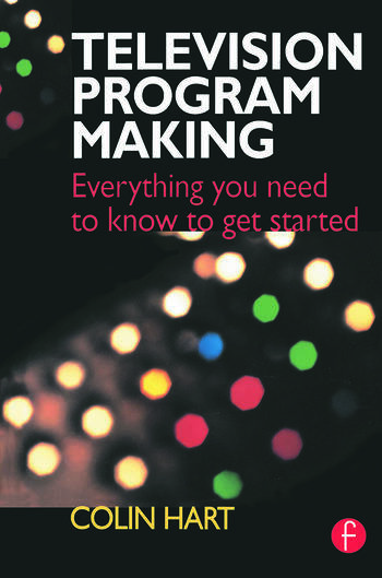 Television Program Making Everything you need to know to get started book cover