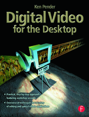 Digital Video for the Desktop book cover