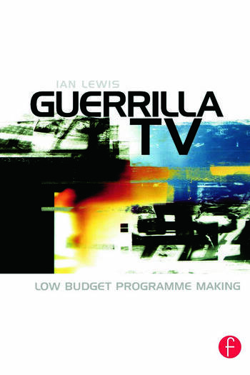 Guerrilla TV Low budget programme making book cover