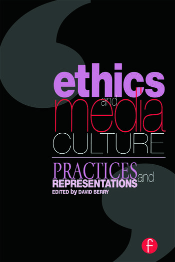 Ethics and Media Culture: Practices and Representations book cover