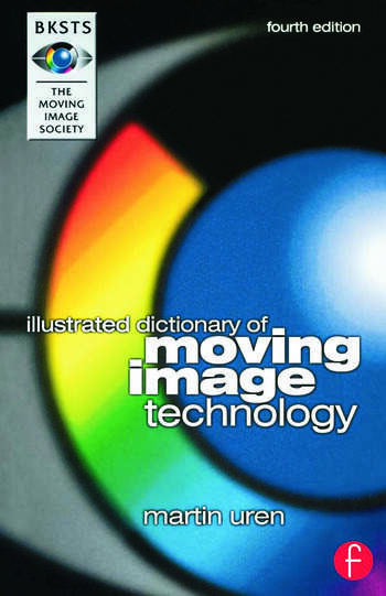 BKSTS Illustrated Dictionary of Moving Image Technology book cover