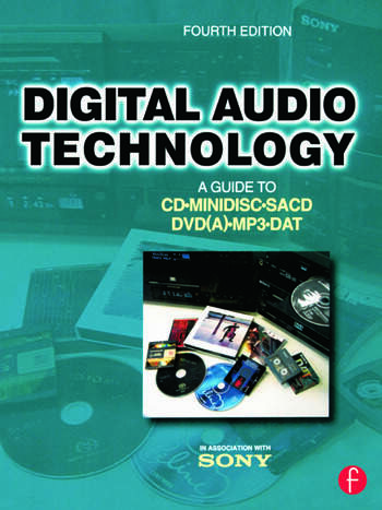 Digital Audio Technology A Guide to CD, MiniDisc, SACD, DVD(A), MP3 and DAT book cover