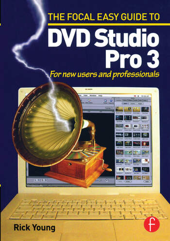 Focal Easy Guide to DVD Studio Pro 3 For new users and professionals book cover