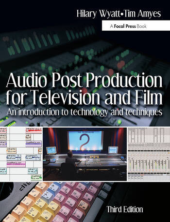 Audio Post Production for Television and Film An introduction to technology and techniques book cover