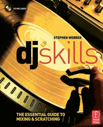 DJ Skills The essential guide to Mixing and Scratching book cover