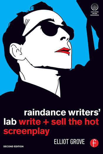 Raindance Writers' Lab Write + Sell the Hot Screenplay book cover