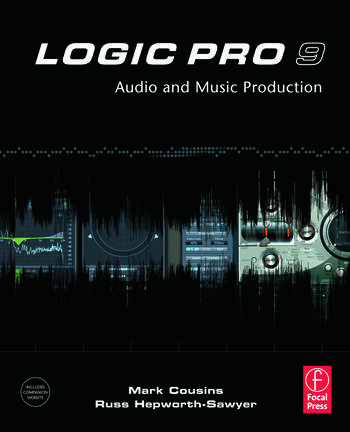 Logic Pro 9: Audio and Music Production - CRC Press Book