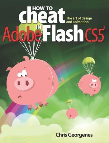 How to Cheat in Adobe Flash CS5 The Art of Design and Animation book cover