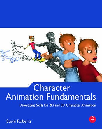 Character Animation Fundamentals Developing Skills for 2D and 3D Character Animation book cover