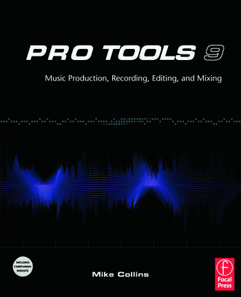 Pro Tools 9 Music Production, Recording, Editing, and Mixing book cover