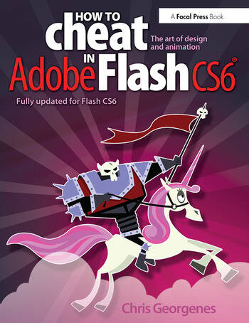 How to Cheat in Adobe Flash CS6 The Art of Design and Animation book cover