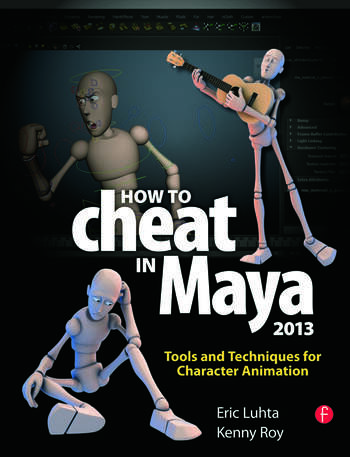 How to Cheat in Maya 2013 Tools and Techniques for Character Animation book cover