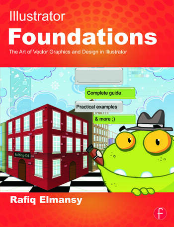 Illustrator Foundations The Art of Vector Graphics, Design and Illustration in Illustrator book cover