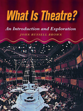 What is Theatre? An Introduction and Exploration book cover