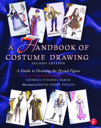 A Handbook of Costume Drawing A Guide to Drawing the Period Figure for Costume Design Students book cover