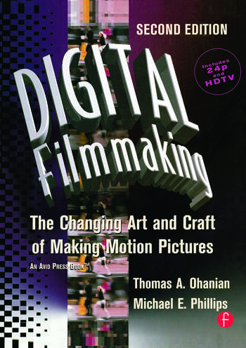 Digital Filmmaking The Changing Art and Craft of Making Motion Pictures book cover