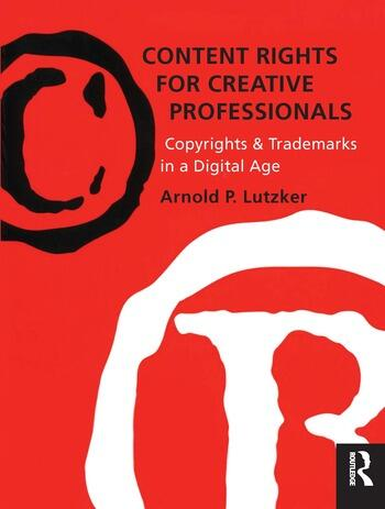 Content Rights for Creative Professionals Copyrights & Trademarks in a Digital Age book cover