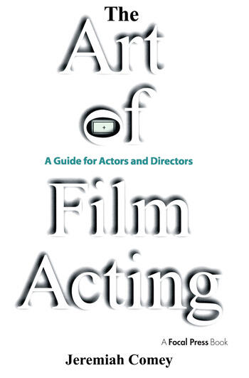 The Art of Film Acting A Guide For Actors and Directors book cover