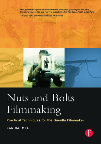 Nuts and Bolts Filmmaking Practical Techniques for the Guerilla Filmmaker book cover