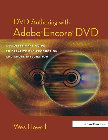 DVD Authoring with Adobe Encore DVD A Professional Guide to Creative DVD Production and Adobe Integration book cover