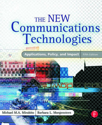 The New Communications Technologies Applications, Policy, and Impact book cover