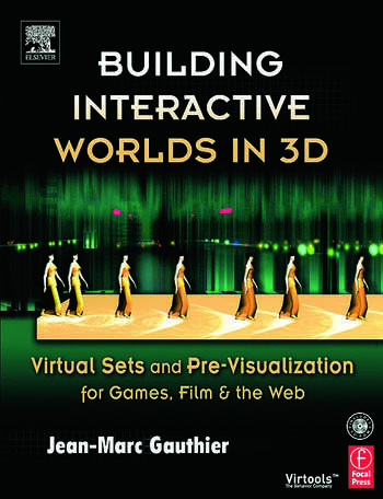Building Interactive Worlds in 3D Virtual Sets and Pre-visualization for Games, Film & the Web book cover