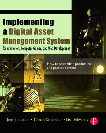 Implementing a Digital Asset Management System For Animation, Computer Games, and Web Development book cover
