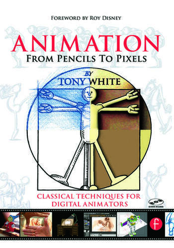 Animation from Pencils to Pixels Classical Techniques for the Digital Animator book cover