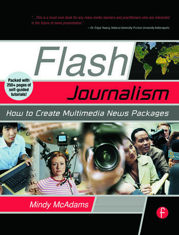 Flash Journalism How to Create Multimedia News Packages book cover