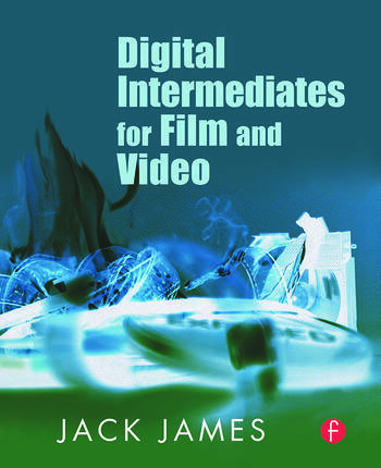 Digital Intermediates for Film and Video book cover