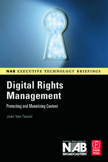 Digital Rights Management Protecting and Monetizing Content book cover