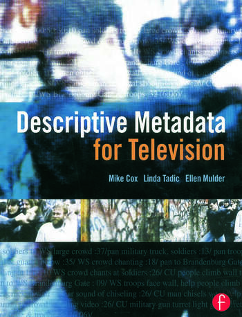 Descriptive Metadata for Television An End-to-End Introduction book cover