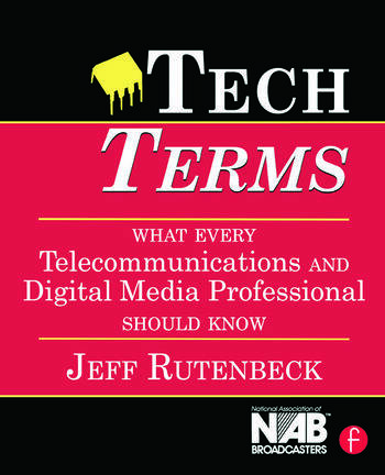 Tech Terms What Every Telecommunications and Digital Media Professional Should Know book cover