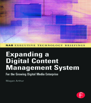 Expanding a Digital Content Management System for the Growing Digital Media Enterprise book cover