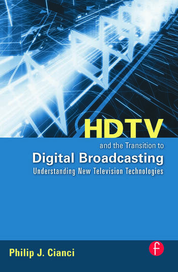 HDTV and the Transition to Digital Broadcasting Understanding New Television Technologies book cover
