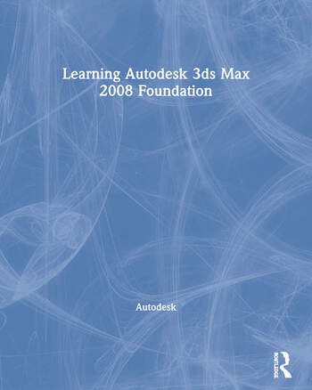 Learning Autodesk 3ds Max 2008 Foundation book cover