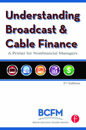 Understanding Broadcast and Cable Finance A Primer for Nonfinancial Managers book cover