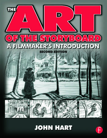 The Art of the Storyboard, 2nd Edition A Filmmaker's Introduction book cover