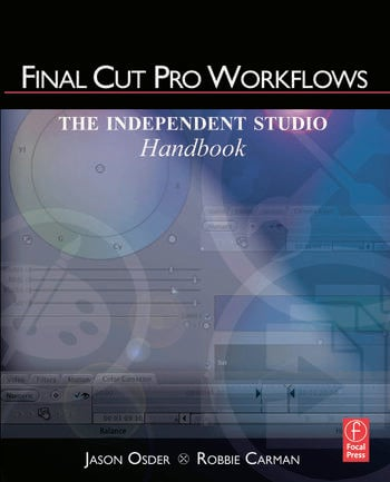 Final Cut Pro Workflows The Independent Studio Handbook book cover